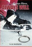 Always Have, Always Will, N. H. Watkins, 1468553569