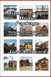 Timber Frame Home Package, Jobe David Leonard, 1490473564