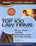 Vault Guide to the Top 100 Law Firms, Brian Dalton and Vault Staff, 158131356X
