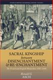 Sacral Kingship Between Disenchantment and Re-Enchantment : The French and English Monarchies, 1587-1688, Ronald G. Asch, 1782383565