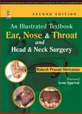 An Illustrated Textbook : Ear, Nose and Throat and Head and Neck Surgery, Shrivastav, Rakesh Prasad, 935152356X