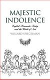 Majestic Indolence : English Romantic Poetry and the Work of Art, Spiegelman, Willard, 0195093569