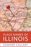 Place Names of Illinois, Callary, Edward, 0252033566