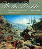 We the People : A Brief History of the American People to 1876, Carroll, Peter N., 0534593569