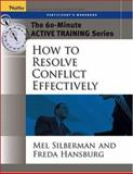How to Resolve Conflict Effectively, Silberman, Mel and Hansburg, Freda, 0787973564