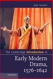 The Cambridge Introduction to Early Modern Drama, 1572-1642, Sanders, Julie, 1107013569