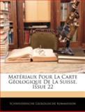 Matériaux Pour la Carte Géologique de la Suisse, Issue 22, Schweizerische Geologische Kommission, 1144883563