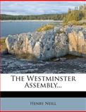 The Westminster Assembly, Henry Neill, 1276793561