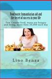 Food Waste, Humanitarian Aid and the Secret of Success in Your Life, Lino Benza, 1490533567