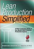 Lean Production Simplified : A Plain Language Guide to the World's Most Powerful Production System, Dennis, Pascal, 156327356X