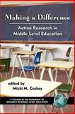 Making a Difference : Action Research in Middle Level Education, Caskey, Micki M., 1593113560
