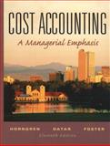 Cost Accounting, Horngren, Charles T. and Datar, Srikant M., 013179356X