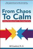 From Chaos to Calm, Bill Crawford, 0893343560
