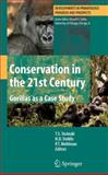 Conservation in the 21st Century : Gorillas as a Case Study, , 1441943560