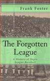 The Forgotten League, Frank Foster, 1479283568