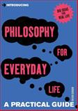 Introducing Philosophy for Everyday Life, Trevor Curnow, 184831356X
