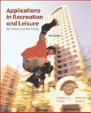Applications in Recreation and Leisure : For Today and the Future, Cordes, Kathleen A. and Ibrahim, Hilmi, 0072353570