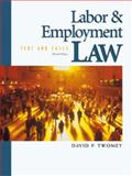 Labor and Employment Law : Text and Cases, Twomey, David P., 0324043570