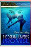 The Dream Jumper's Promise, Kim Hornsby, 0615723578