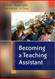 Becoming a Teaching Assistant : A Guide for Teaching Assistants and Those Working with Them, Thorp, Jo and Robinson, Carol, 0761943579