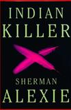 Indian Killer, Sherman Alexie, 0802143571