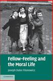 Fellow-Feeling and the Moral Life, Filonowicz, Joseph Duke, 1107443571