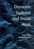 Domestic Violence and Social Work, Pryke, Julie and Thomas, Martin, 1857423577