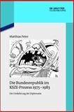 Die Bundesrepublik Im KSZE-Prozess 1975-1983 : Die Umkehrung der Diplomatie, Peter, Matthias, 3110353571