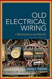Old Electrical Wiring : Maintance and Retrofit, Shapiro, David, 0071663576