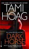 Dark Horse, Tami Hoag, 0553583573