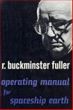 Operating Manual for Spaceship Earth, Fuller, R. Buckminster, 0809303574