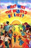 What Will the World Be Like?, Adel Lebovics, 0922613575