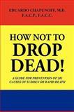 How Not to Drop Dead!, Eduardo Chapunoff, 1441513574