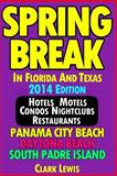 Spring Break in Florida and Texas (2014 Edition), Clark Lewis, 1495383571