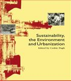 Sustainability, the Environment and Urbanization 9781853833571