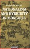 Nationalism and Hybridity in Mongolia, Bulag, Uradyn E., 0198233574