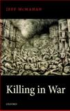 Killing in War, McMahan, Jeff, 019960357X