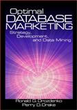 Optimal Database Marketing : Strategy, Development, and Data Mining, Drozdenko, Ronald G. and Drake, Perry D., 0761923578