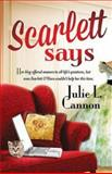 Scarlett Says, Julie L. Cannon, 1426753578
