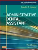 Student Workbook for the Administrative Dental Assistant, Gaylor, Linda J., 1437713572