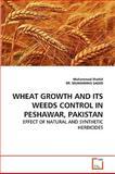 Wheat Growth and Its Weeds Control in Peshawar, Pakistan, Muhammad Shahid and MUHAMMAD SAEED, 363926357X