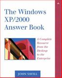 The Windows XP/2000 Answer Book : A Completer Resource from the Desktop to the Enterprise, Savill, John, 0321113578