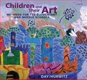 Children and Their Art : Art Education for Elementary and Middle Schools, Day, Michael and Hurwitz, Al, 049591357X