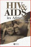 HIV and AIDS in Africa : Beyond Epidemiology, , 0631223576