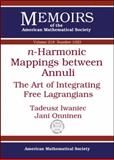 N-Harmonic Mappings Between Annuli, Tadeusz Iwaniec and Jani Onninen, 0821853570