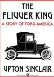 The Flivver King : A Story of Ford-America, Books, Unlisted and Sinclair, 0882863576