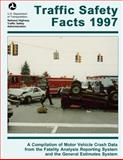 Traffic Safety Facts 1997, National Highway Traffic Safety Administ, 1493693573