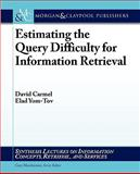 Estimating the Query Difficulty for Information Retrieval, David Carmel and Elad Yom-Tov, 160845357X