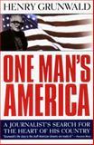 One Man's America, Henry Grunwald, 0385493576