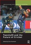 Twenty20 and the Future of Cricket, , 0415633575